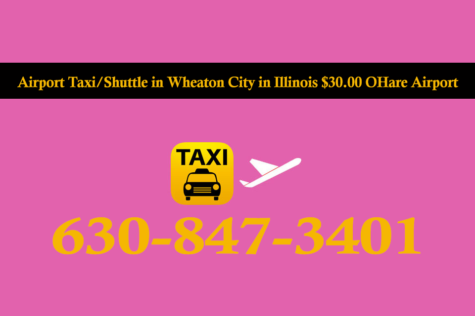 Taxi to/from Midway to Wheaton IL Illinois - Rate Below