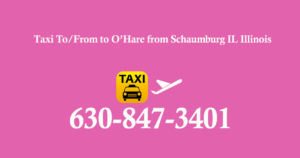 Taxi To/From O'Hare to Schaumburg IL Illinois ☎ 630-847-3401
