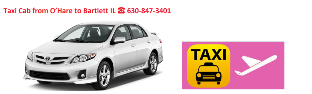 Taxi Cab from O'Hare to Bartlett IL ☎ 630-847-3401