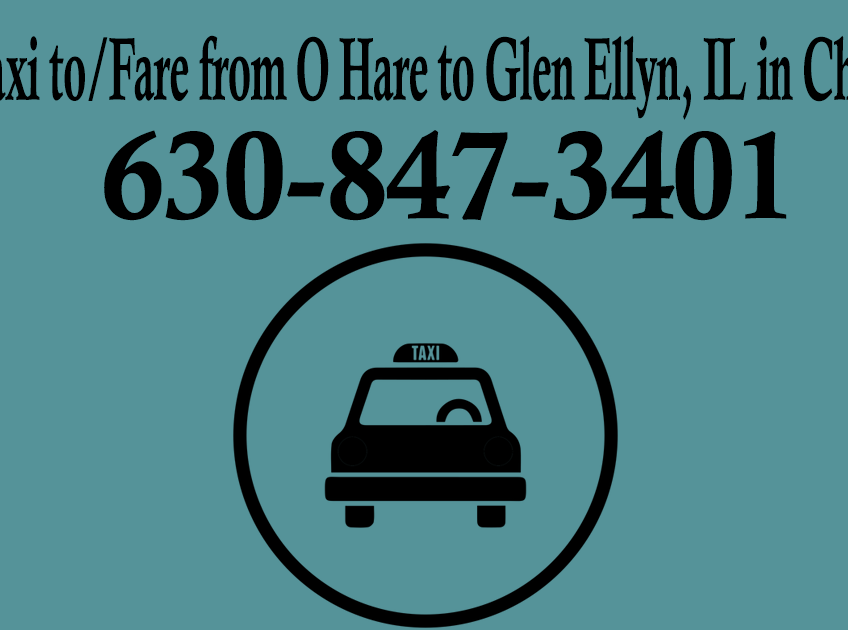 Taxi To/From Ohare from Glen Ellyn IL