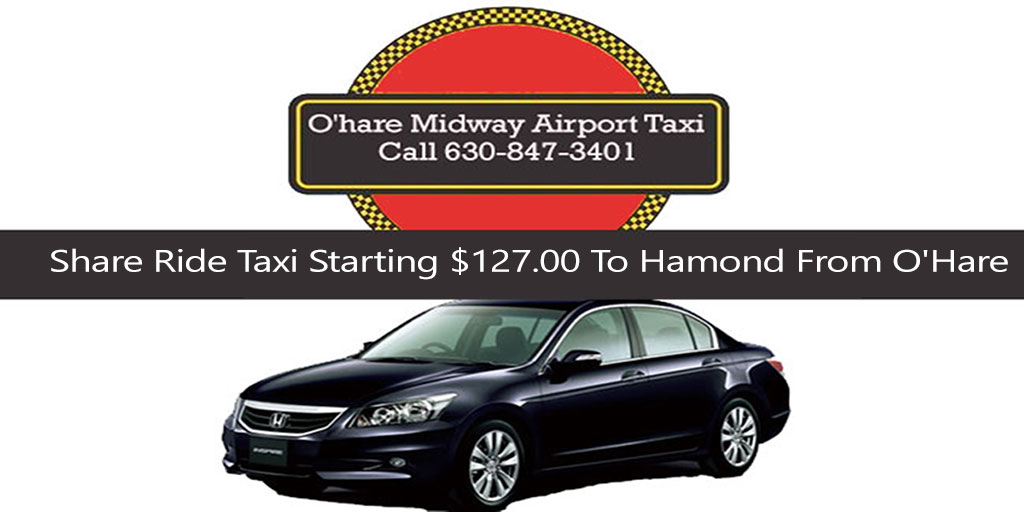 Taxi To/From O'Hare Airport to Hammond Indiana
