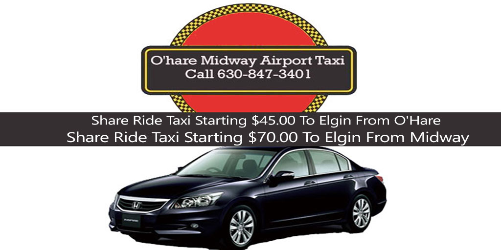 Taxi to/from Midway to Elgin ILLINOIS 630-847-3401 From/To Taxi O'Hare Airport