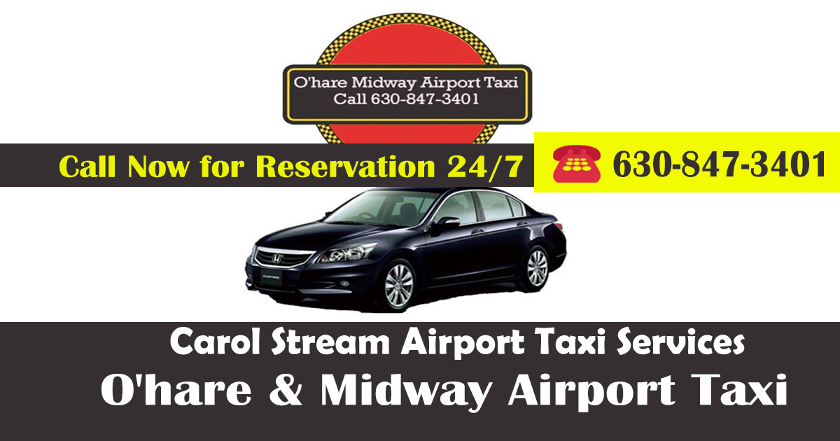 Carol Stream Taxi - O'Hare and Midway Airport
