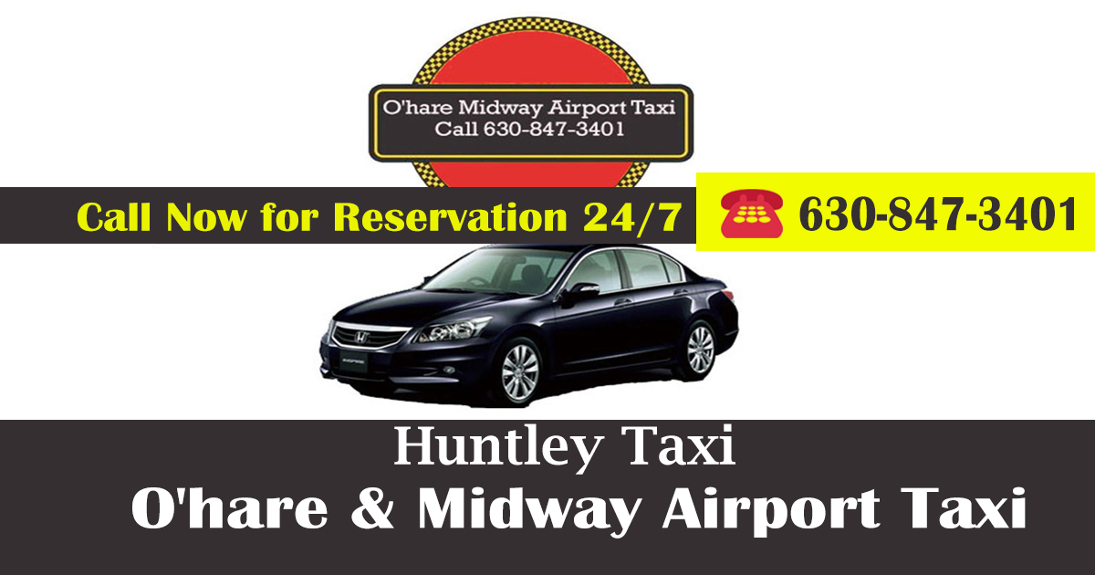 Airport Huntley Taxi To O'Hare Airport (ORD) O'Hare Midway Taxi